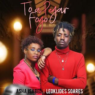 Leoklides Soares - Toa Pegar Fogo (feat. Asha Isabel)