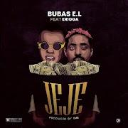 Bubas EL ft Erigga - Jeje