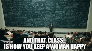 Funny joke picture - And that, class... is how you keep a woman happy