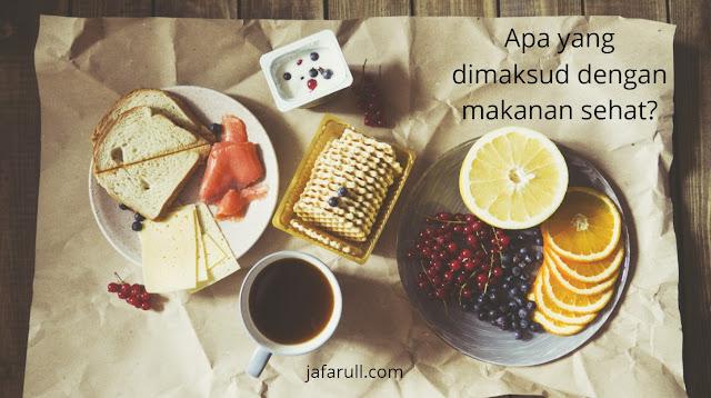 Apa yang dimaksud dengan makanan sehat