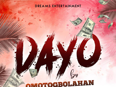MUSIC: Omotogbolahan _ Dayo (prod. By D string)