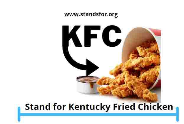 KFC-Stand for Kentucky Fried Chicken.