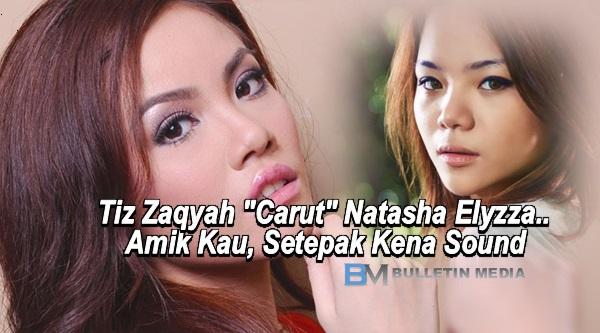 "Tiz Zaqyah ""Carut"" Natasha Elyzza.. Amik Kau, Setepak Kena Sound"
