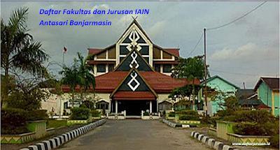 Daftar Fakultas dan Jurusan IAIN Antasari Banjarmasin Terbaru