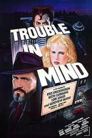 Trouble in Mind (Alan Rudolph, 1985) Film Poster