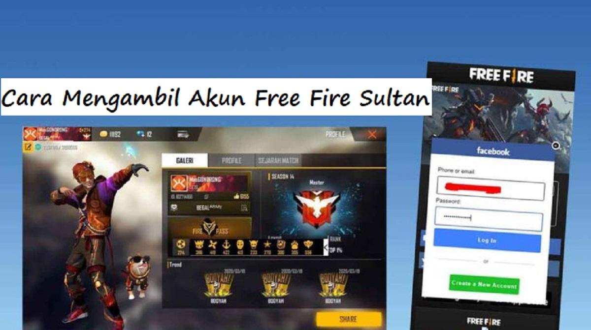 Cara Mengambil Akun Free Fire Sultan