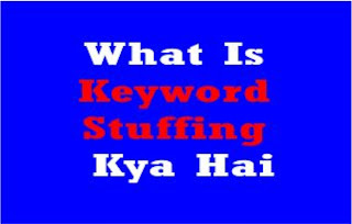 What Is Keyword Stuffing, Keyword Stuffing Kya Hai