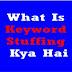 What Is Keyword Stuffing Kya Hai - Hindi - 2021