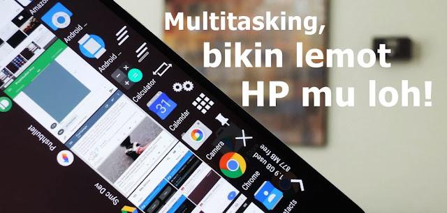 Penyebab HP Xiaomi Lemot dan Hang - Multitasking