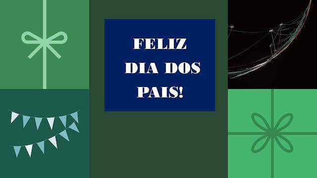 A imagem  divididas em cenas nas cores verde, preto e azul.  No meio mostra a frase: feliz dia dos pais! Ao lado com bandeirinhas para festas, presentes em outra divisão,  acima aparece alguma tecnologia coisas que todos os país gostam nesta era digital.
