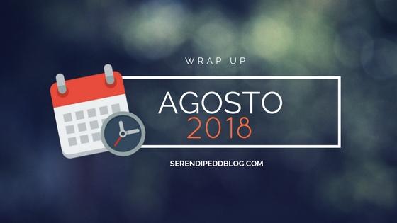 Wrap Up | Agosto 2018