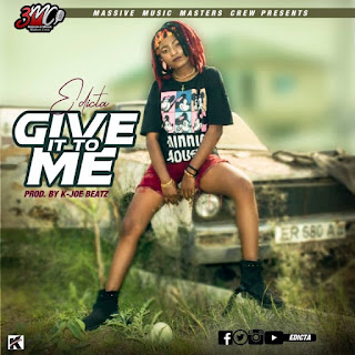 Edicta – Give It To Me (Produced By K-Joe Beatz)-Brytgh.com