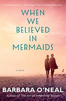 When We Believed in Mermaids by Barbara O'Neal (Book cover)