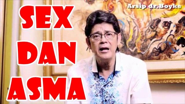 SEKS dan ASMA - Konsultasi Sexologi dr.Boyke