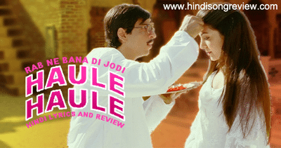 haule-haule-lyrics-in-hindi