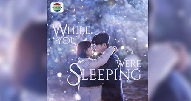 Sinopsis While You Were Sleeping Indosiar Episode 1 - Tamat.