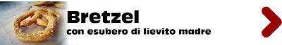 ricetta originale dei Bretzel con esubero di lievito madre