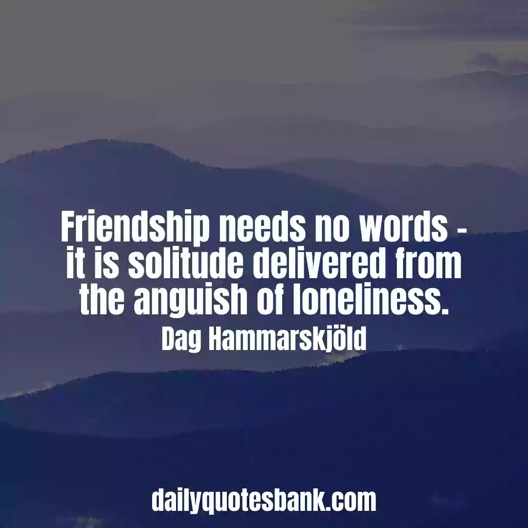 Feeling Lonely Quotes About Friendship