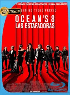 Ocean's 8: Las Estafadoras (2018)HD [1080p] Latino [GoogleDrive] SilvestreHD