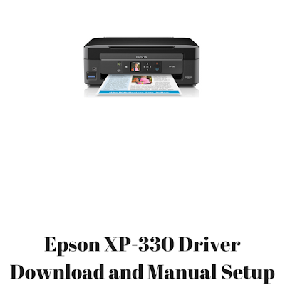 Epson XP-330 Driver Download and Manual Setup