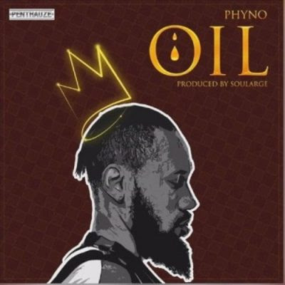 Phyno – Oil (Mp3 Download)