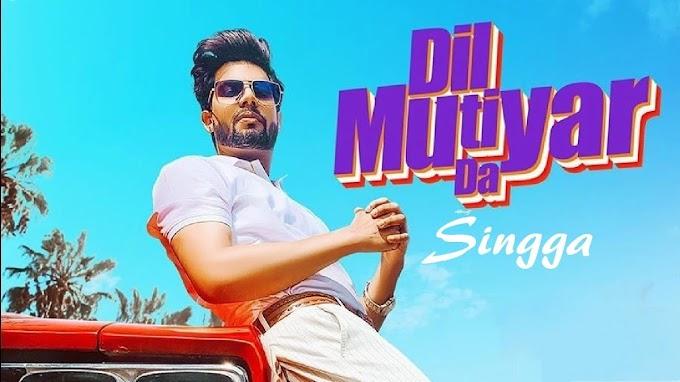 Dil Mutiyar Da Song Lyrics- Singga | Latest Punjabi 2020