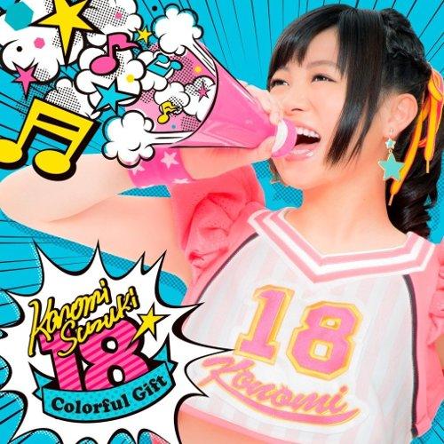 Konomi Suzuki - 18 -Colorful Gift- [FLAC   MP3 320 / CD]