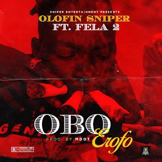 OLOFIN SNIPPER FT FELA 2 - OBO EROFO