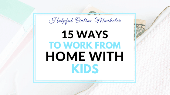 Work from home, work from home with kids, productivity tips.