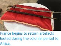 https://sciencythoughts.blogspot.com/2019/11/france-begins-to-return-artefacts.html