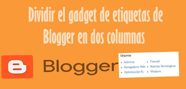 Dividir el gadget de etiquetas de Blogger en dos columnas