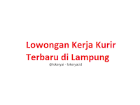 Lowongan Kerja Kurir Terbaru di Lampung
