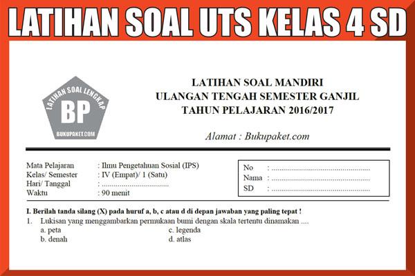 Kumpulan Soal Latihan UTS/MID Kelas 4 SD/MI Semester 1/2