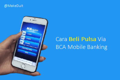 Cara Beli Pulsa Via BCA Mobile Banking