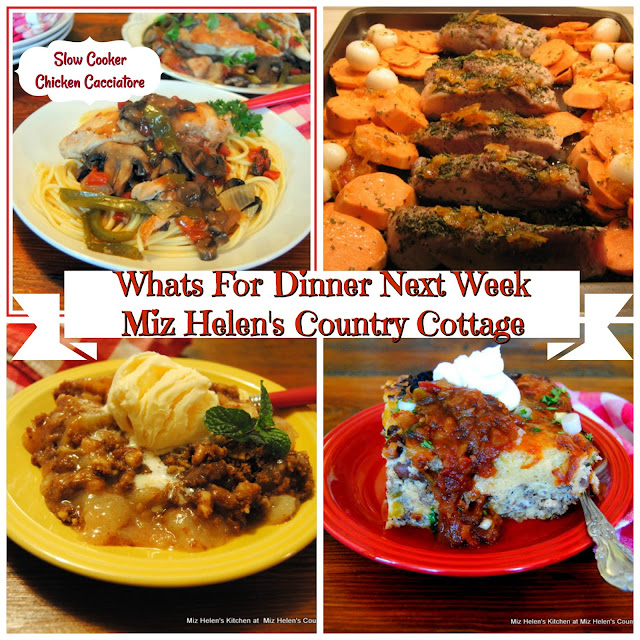 Whats For Dinner Next Week,9-22-19 at Miz Helen's Country Cottage