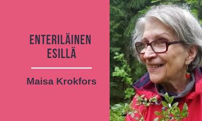 Enteriläinen esillä Maisa Krokfors