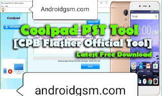 How To Download PST Tool Coolpad .CPB Flasher Official Unlock Tool Latest Update 2020 Free Password Download To AndroidGSM