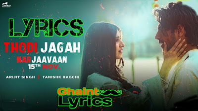 Thodi Jagah Lyrics - Arijit Singh Marjaavaan in Hindi