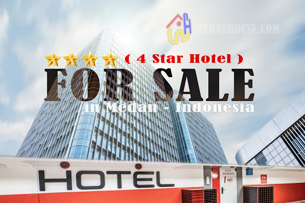 4 star hotel for sale in medan