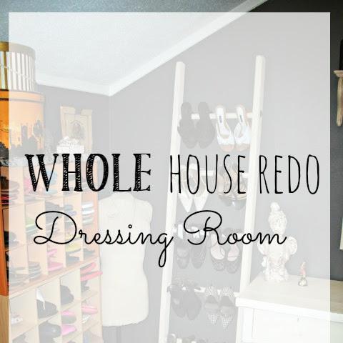 Whole House Redo - My Dressing Room