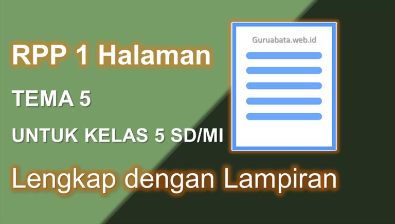 Contoh RPP 1 Halaman Kelas 5 Tema 5 Lengkap Dengan Lampiran