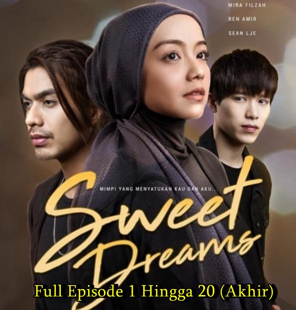 sweet dreams drama melayu full episode