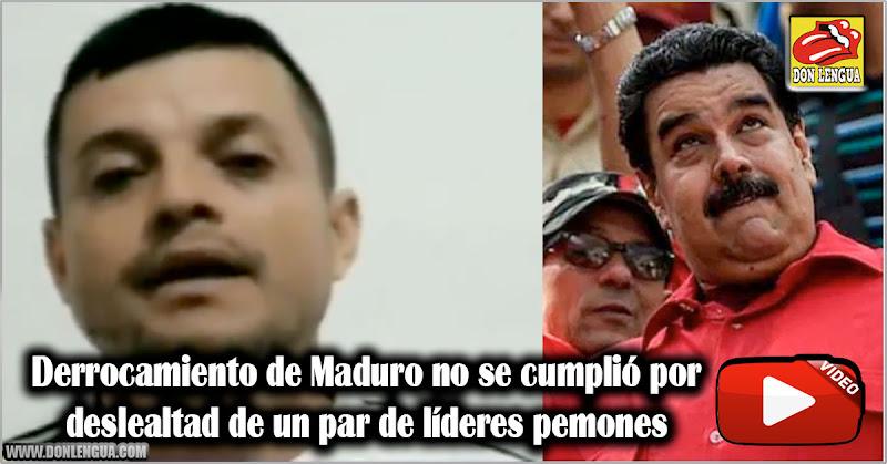 Derrocamiento de Maduro no se cumplió por deslealtad de un par de líderes pemones
