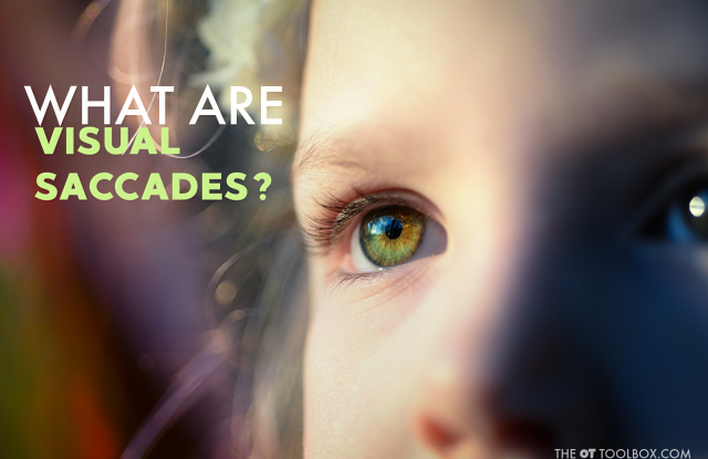 What are visual saccades? Saccadic eye movement is so essential for reading and learning!