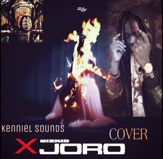 Fresh Joint : Kenniel Sounds x Wizkid - Joro (Cover)