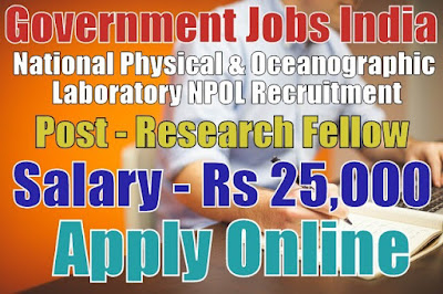 Naval Physical and Oceanographic Laboratory NPOL Recruitment 2017