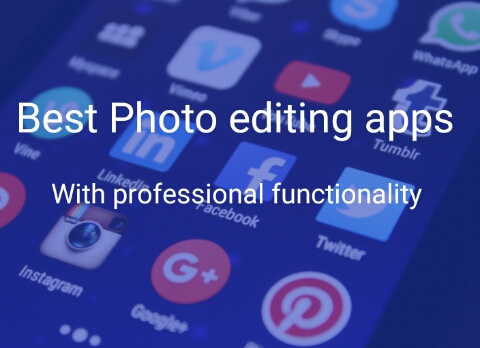 Top 5 photo editing apps for android with professional functionality