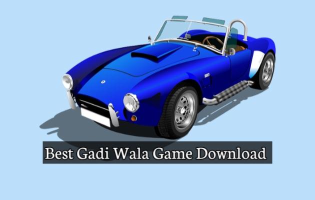 Gadi Wala Game Downland