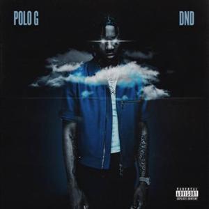 DND Lyrics - Polo G