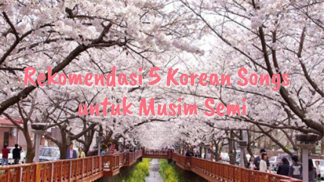 rekomendasi-5-lagu-korea-untuk-musim-semi